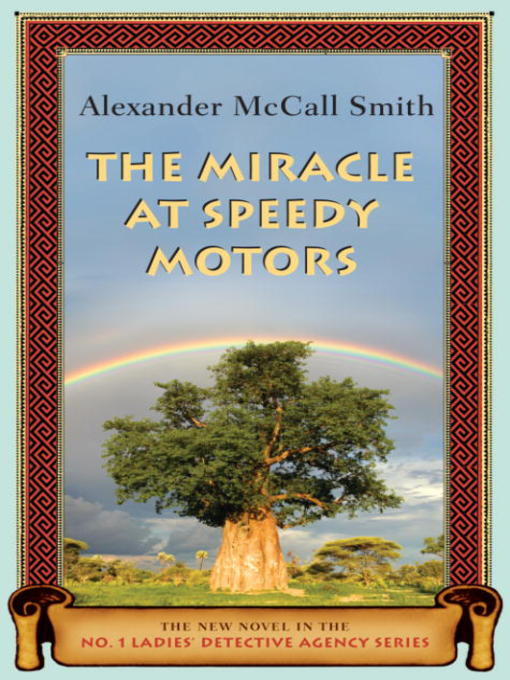 Title details for The Miracle at Speedy Motors by Alexander McCall Smith - Available
